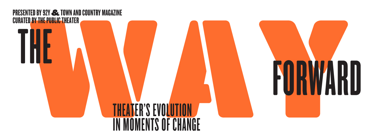 The Way Forward: Theater's Evolution in Moments of Change